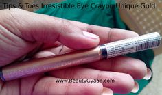 Tips & Toes Irresistible Gold Eye Crayon Review Read Full review here http://beautygyaan.com/index.php/tips-toes-irresistible-eye-crayon-review-swatches-eotd-fotd/