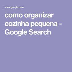 como organizar cozinha pequena - Google Search