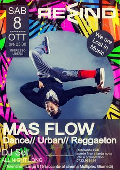 Sabato 8 ottobre 2016 serata con i MAS FLOW Mas Flow Dance,Urban,Reggaeton & Dj Set All Night Long…Ingresso libero.Non mancare! Per info e prenotazioni cena 0733/961154