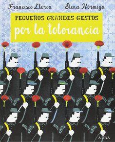 Pequeños grandes gestos por la tolerancia                                             Francisco Llorca                                   ...
