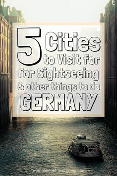 top ten cities for 2017 5 Cities to Visit for Sightseeing and other things to do in Germany Land of black forests and rugged coastline, Lederhosen and sausage, sparkling Schlösser and the best wheat beer to be found on the continent, why would you not visit? Here we have put together a list of places to visit and things to do in Germany.