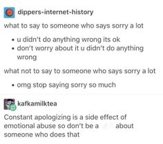 or that person might have anxiety whatever the case it's better not to be rude to them about apologizing so much << true. Sorry about the bad words :/ Pray For Venezuela, Saying Sorry, Social Anxiety, Faith In Humanity, Social Skills, Good To Know, In This World, Just In Case, Introvert