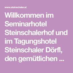 Willkommen im Seminarhotel Steinschalerhof und im Tagungshotel Steinschaler Dörfl, den gemütlichen Naturhotels im Dirndltal Vegan, Stone Bowl, Dirndl, Stones, Vegans