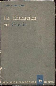 Díaz Liesa, María L. La Educación en Grecia.