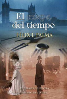 Cuando Matilda se haga mayor...: El mapa del tiempo. Félix J. Palma.