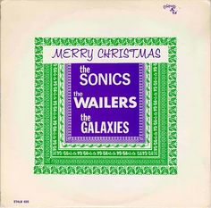 The Sonics/ The Wailers/ The Galaxies - Merry Christmas (CHRISTMAS ALBUM US 1965)