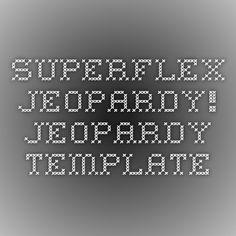 Superflex Jeopardy! Jeopardy Template