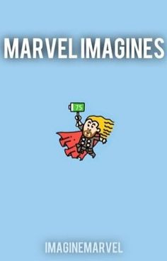 "You should read ""Marvel Imagines"" on #Wattpad."