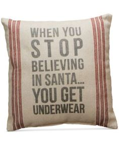 Primitives by Kathy Holiday Pillow When you Stop Believing in Santa