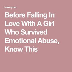 Before Falling In Love With A Girl Who Survived Emotional Abuse, Know This