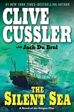 The Silent Sea by Clive Cussler and Jack DuBral