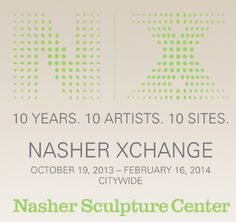 NASHER SCULPTURE CENTER ANNOUNCES HISTORIC PUBLIC ART PROJECT NASHER XCHANGE IN COMMEMORATION OF 10TH ANNIVERSARY