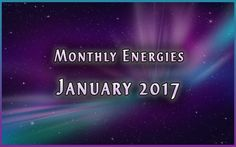 January Ascension Energies – 2017  by Jamye Price | Dec 29, 2016 | Monthly Newsletter