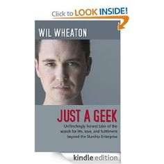Amazon.com: Just a Geek eBook: Wil Wheaton: Kindle Store