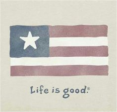 God Bless America ~ Life is Good