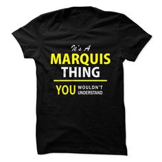 Its a MARQUIS thing, you ... #Personalized #Tshirt #nameTshirt