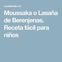 Moussaka o Lasaña de Berenjenas. Receta fácil para niños
