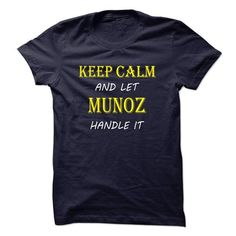 Keep Calm and Let MUNOZ Handle It TA - #tee box #sweater storage. GET => https://www.sunfrog.com/Names/Keep-Calm-and-Let-MUNOZ-Handle-It-TA.html?68278