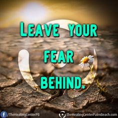 Leave your fear behind. #Quotes #Inspiration #WiseWords