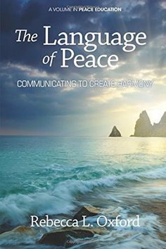 The Language of Peace: Communicating to Create Harmony (Peace Education), http://www.amazon.com/dp/1623960940/ref=cm_sw_r_pi_awdm_7wEQvbFQXSQKY