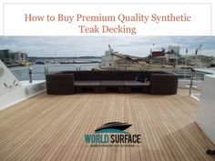 If you are looking for synthetic teak decking, you will find numerous renowned manufacturers and distributors providing you the best quality. You have to choos… Decking, Teak, Restoration, Flooring, World, Stuff To Buy, Wood Flooring, The World, Floor
