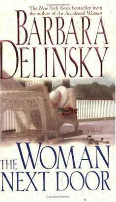 The Woman Next Door, by Barbara Delinsky and any other books by this author.