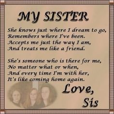 ... you truly are the greatest sister a girl could ask for. I love you so