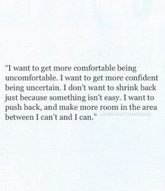 get more comfortable being uncomfortable