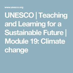 UNESCO | Teaching and Learning for a Sustainable Future | Module 19: Climate change