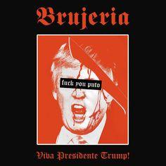 Brujeria-Viva Presidente Trump-WEB-2016-ENTiTLED