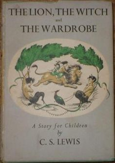 The Lion, the Witch, and the Wardrobe – C. S. Lewis