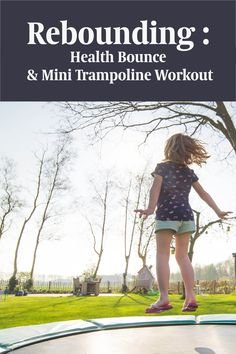 We have a mini trampoline so that we can walk, run, jump and especially do the 'health bounce' every day. The health bounce is where you move up and down without lifting your feet, so that you are just bouncing lightly as a benefit to your body, moving your lymphatic system, your cells, tissues and all your body systems. Just 5 minutes a day lightly bouncing has a really nice benefit.