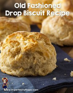 Scrumptious Old Fashioned Drop Biscuit Recipe |ImperfectlyHappy.com
