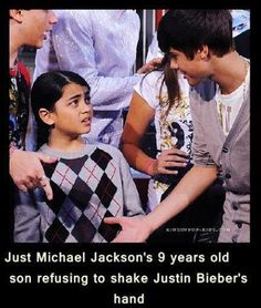 Just some faith for humanity. Just Michael Jackson' s 9 years old son refusing to shake Justin Bieber' s hand. He will not allow his hand to be soiled by such filth. Funny Shit, The Funny, Funny Memes, Funny Stuff, Funny Things, Awesome Stuff, Random Stuff, Freaking Hilarious, Freaking Awesome