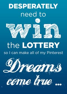 Desperately need to win the Lottery so I can make all of my Pinterest Dreams come true …