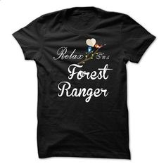 Relax, i am a Forest Ranger - #tshirt painting #sweatshirt cutting. BUY NOW => https://www.sunfrog.com/LifeStyle/Relax-i-am-a-Forest-Ranger.html?68278