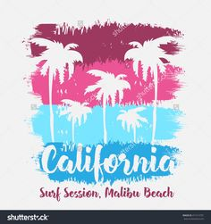 Vector illustration on the theme of surf and surfing in California, Malibu beach. Grunge background. Typography, t-shirt graphics, poster, print, banner, flyer, postcard