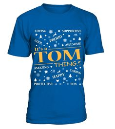 # IT IS TOM THING .  IT IS TOM THING  A GIFT FOR A SPECIAL PERSON  It's a unique tshirt, with a special name!   HOW TO ORDER:  1. Select the style and color you want:  2. Click Reserve it now  3. Select size and quantity  4. Enter shipping and billing information  5. Done! Simple as that!  TIPS: Buy 2 or more to save shipping cost!   This is printable if you purchase only one piece. so dont worry, you will get yours.   Guaranteed safe and secure checkout via:  Paypal | VISA | MASTERCARD