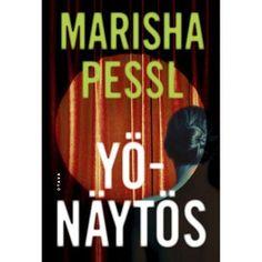 """Yönäytös"" by Marisha Pessl (Goodreads Author)"