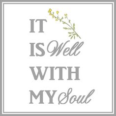 It Is Well With My Soul Free Printable..