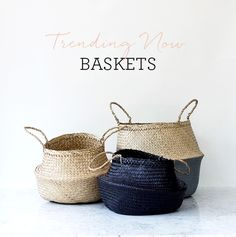 Trending Now: Baskets