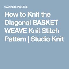 How to Knit the Diagonal BASKET WEAVE Knit Stitch Pattern | Studio Knit