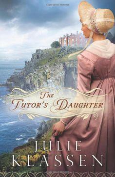 Tutors Daughter, The: Julie Klassen