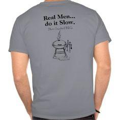 Real Men do it Slow BBQ T-Shirt