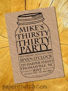 For Ryan's 30th Birthday Party --Mason Jar - Beer Party-  Thirsty Thirty- Invitation Digital File or Printed. $12.00, via Etsy.