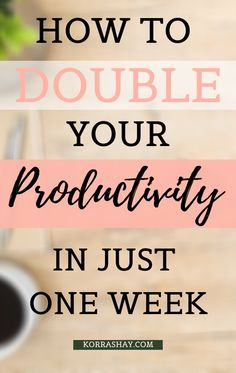 List Of Positive Words, Focus Quotes, Travel Jobs, Good Time Management, Increase Productivity, Day Plan, One Week, Work Life Balance, Motivation Inspiration