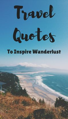 Travel and adventure quotes to inspire you to travel.