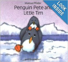 Penguin Pete and Little Tim by Marcus Pfister, Rosemary Lanning (Reading Level: 3 & up)