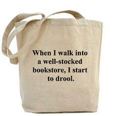 When I Walk into a Well-Stocked Bookstore, I Start to Drool...