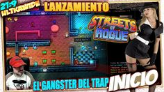 LANZAMIENTO de STREETS OF ROGUE #INICIO EL GANGSTER DEL TRAP Gameplay Es...